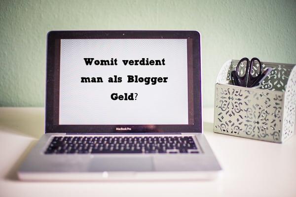 Womit verdient man als Blogger Geld (1 von 1) Kopie