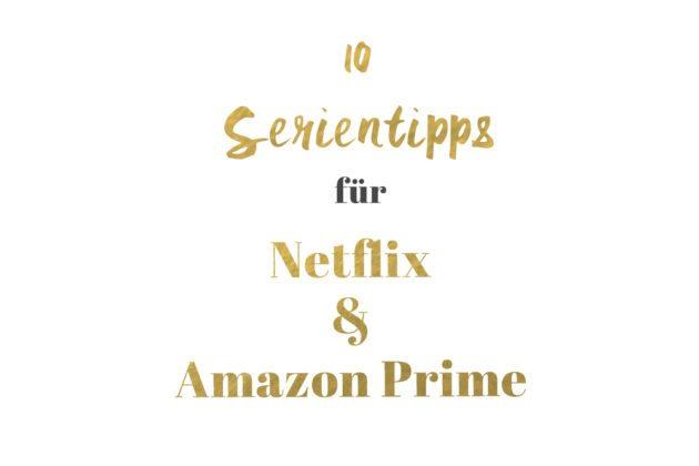Serientipps Netflix und Amazon_Prime_Pin